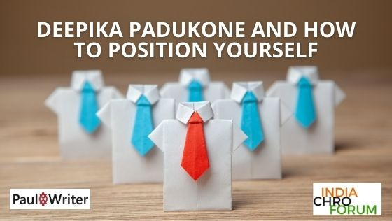 Deepika Padukone and How to Position Yourself