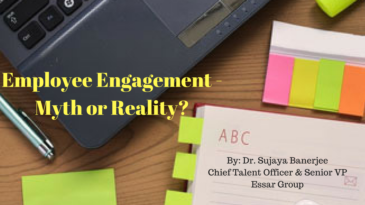 Employee Engagement - Myth or Reality?