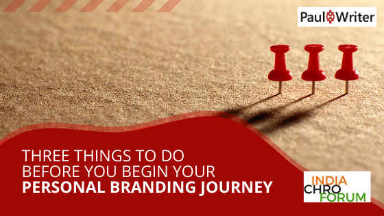 Three Things to do Before You Begin Your Personal Branding Journey