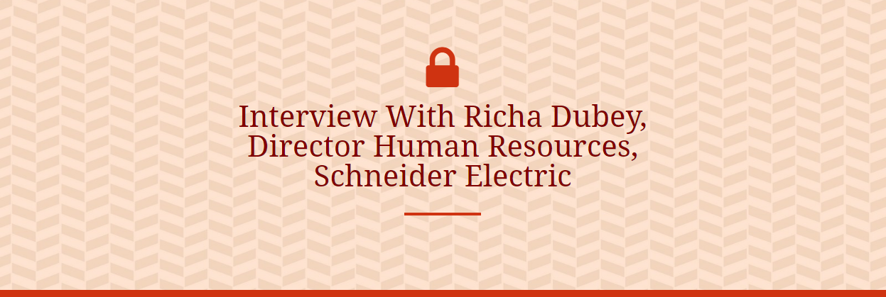 Interview With Richa Dubey, Director Human Resources, Schneider Electric